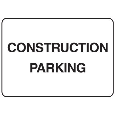 Jumbo Construction Signs - Construction Parking