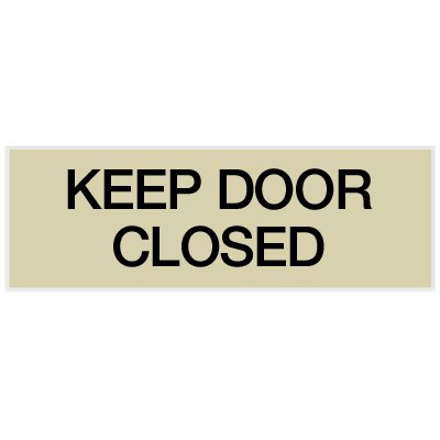 Keep Door Closed - Engraved Standard Worded Signs