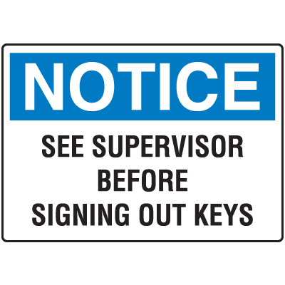 Notice See Supervisor Before Signing Out Keys Control Signs