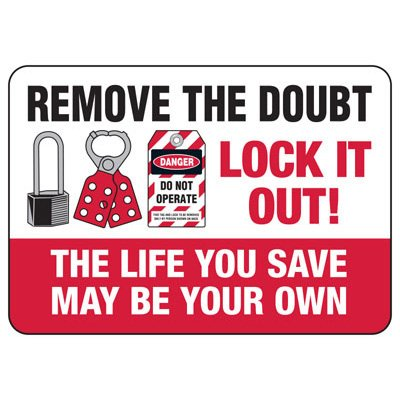 Lockout Signs - Remove The Doubt Lock It Out