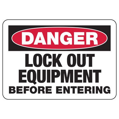 Danger Lock Out Equipment Before Entering - Lockout Sign