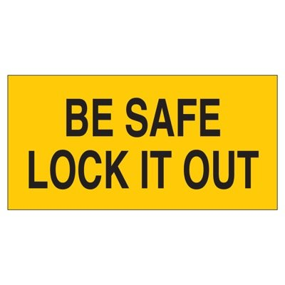 Brady Lockout Sign -  BE SAFE LOCK IT OUT - Part Number - 60174 - 1/Each