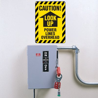 Lockout/Electrical Signs - Look Up Power Lines Overhead
