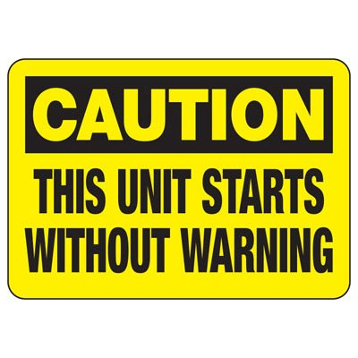 This Unit Starts Without Warning - Industrial OSHA Machine Hazard Sign