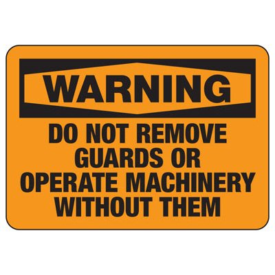 Warning Do Not Remove Guards - Industrial OSHA Machine Hazard Sign