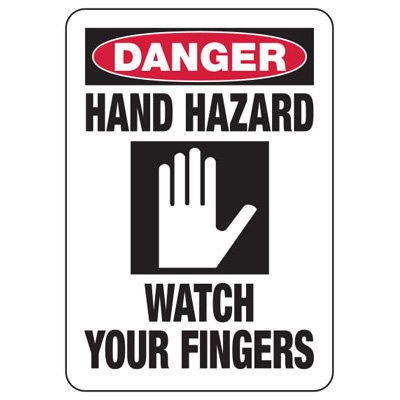 Danger Hand Hazard Watch Fingers - Industrial OSHA Machine Hazard Sign
