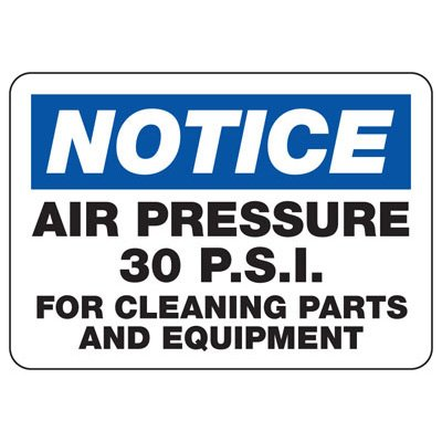Notice Air Pressure 30 PSI  - Industrial OSHA Machine Hazard Sign