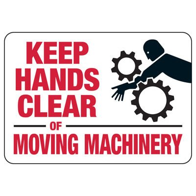 Keep Hands Clear Moving Machinery - Industrial OSHA Machine Hazard Sign