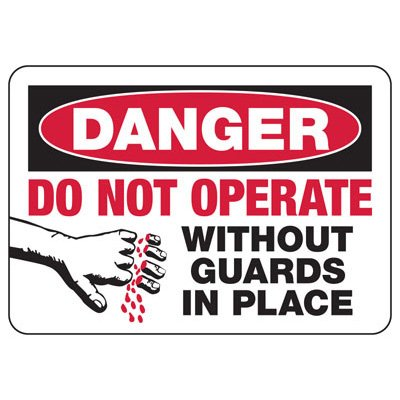 Do Not Operate Without Guards - Industrial OSHA Machine Hazard Sign