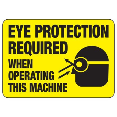Eye Protection Required When Operating - PPE Sign