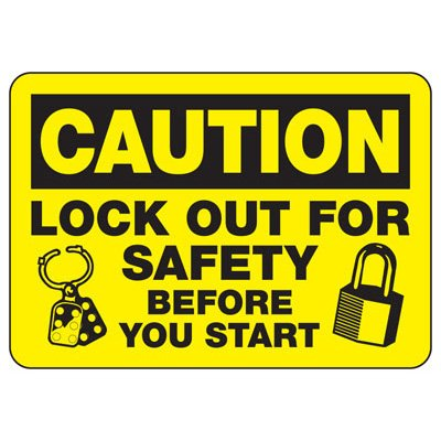 Caution Lock Out For Safety Before You Start - Lockout Sign