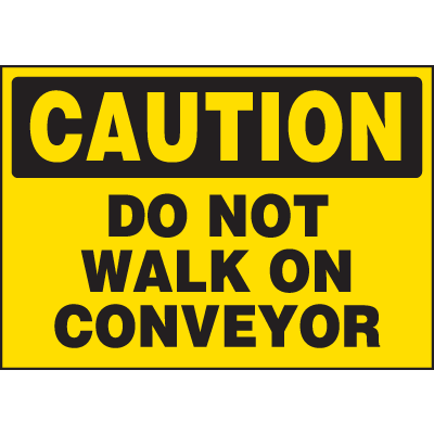 Machine Hazard Warning Labels - Caution Do Not Walk On Conveyor