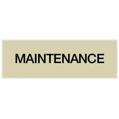 Maintenance - Engraved Standard Wording Signs