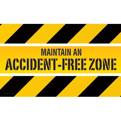 Motivational Banners - Maintain An Accident Free Zone