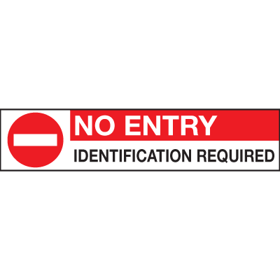 No Entry Signs - Identification Required