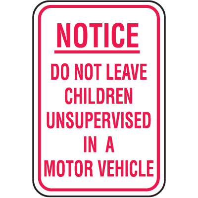 No Parking Signs - Notice Do Not Leave Children Unsupervised