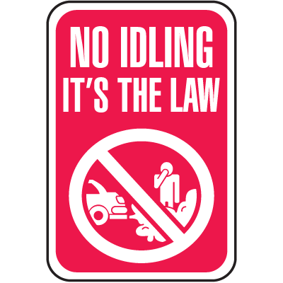 No Idling It's The Law Signs