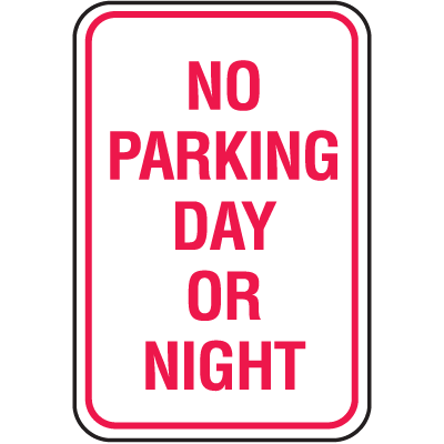 No Parking Signs - No Parking Day Or Night
