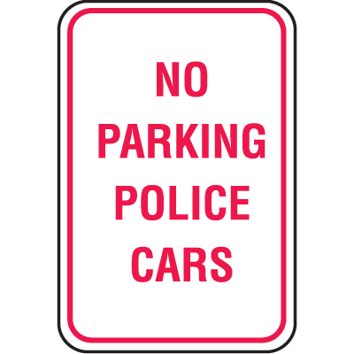 No Parking Signs - No Parking Police Cars