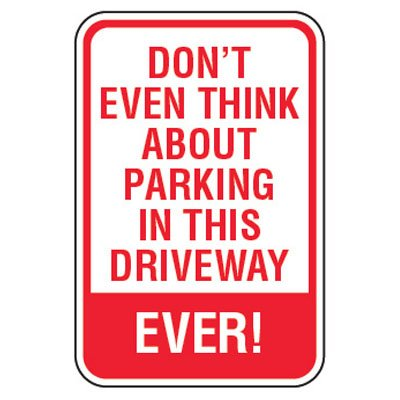 No Parking Signs - Don't Even Think About Parking