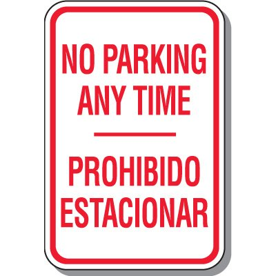 No Parking Signs - No Parking Any Time Prohibido Estacionarse