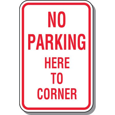 No Parking Signs - No Parking Here To Corner