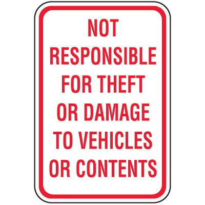 No Parking Signs - Not Responsible For Theft Or Damage To Vehicles Or Contents