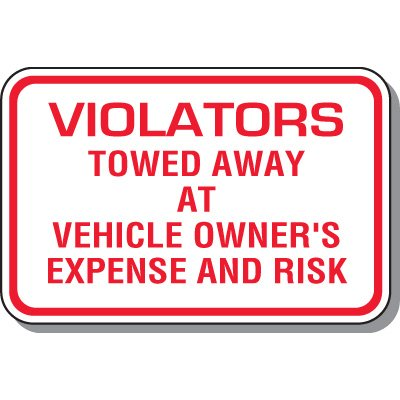 No Parking Signs - Violators Will Be Towed Away