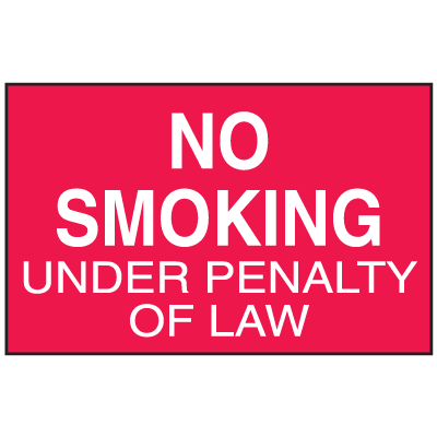 No Smoking Under Penalty of Law Signs - Aluminum, Plastic or Vinyl