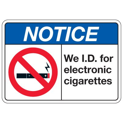 No Smoking Signs - Notice We I.D For Electronic Cigarettes