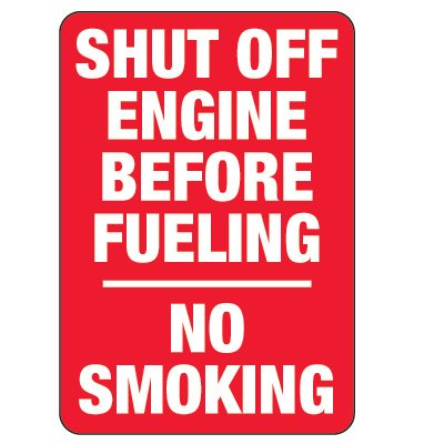 No Smoking Signs - Shut Off Engine Before Fueling