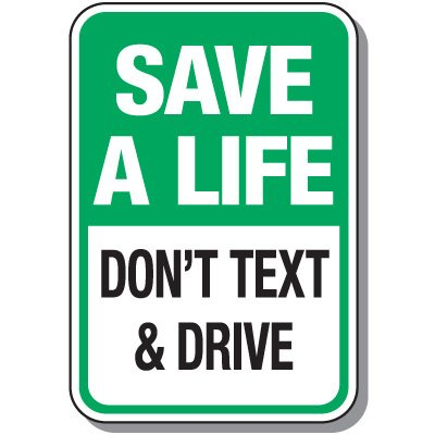 No Texting & Cell Phone Law Signs - Save A Life Don't Text & Drive