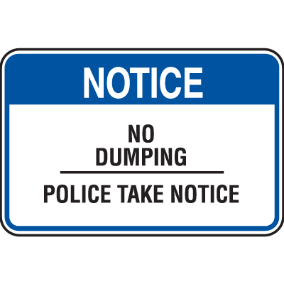 Property Security Signs - Notice No Dumping Police Take Notice