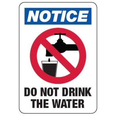 Notice Do Not Drink The Water - Water Safety Signs