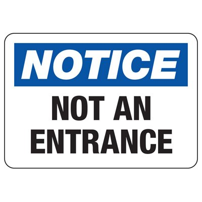 Admittance Signs - Notice Not An Entrance