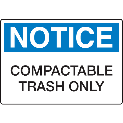 OSHA Notice Signs- Notice Compactable Trash Only