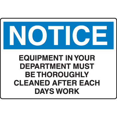 OSHA Notice Signs- Equipment In Your Department Must Be Thoroughly Cleaned