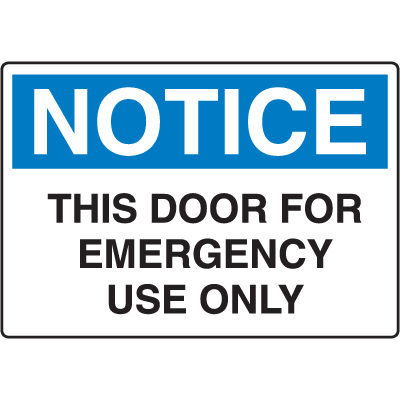OSHA Notice Signs - Notice This Door For Emergency Use Only