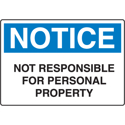 OSHA Notice Signs - Notice Not Responsible For Personal Property