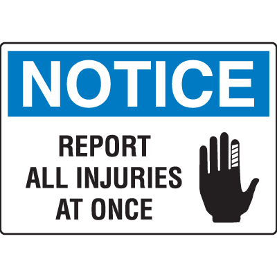 OSHA Notice Signs - Notice Report All Injuries At Once