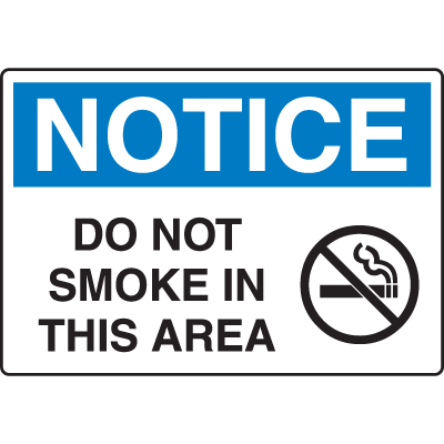 OSHA Notice Signs - Notice Do Not Smoke In This Area