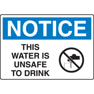 OSHA Notice Signs - Notice This Water Is Unsafe To Drink