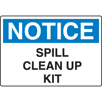 OSHA Notice Signs - Notice Spill Clean Up Kit