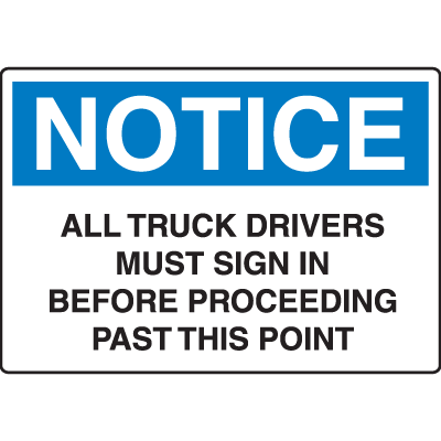 OSHA Notice Signs - Notice All Truck Drivers Must Sign In