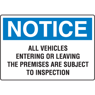 OSHA Notice Signs - Notice All Vehicles Entering Or Leaving The Premises Are Subject To Inspection