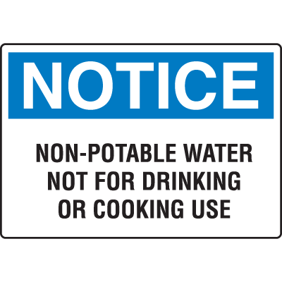 OSHA Notice Signs - Notice Non-Potable Water Not For Drinking Or Cooking