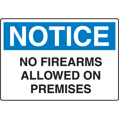 OSHA Notice Signs - Notice No Firearms Allowed On Premises
