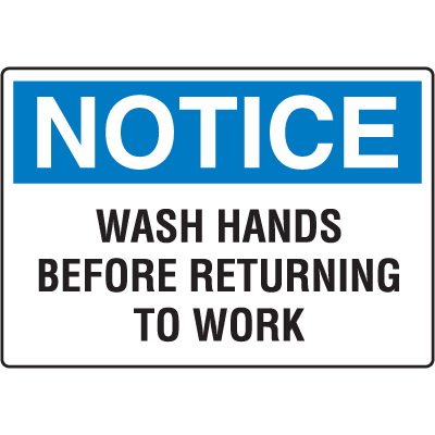 OSHA Notice Signs - Notice Wash Hands Before Returning To Work