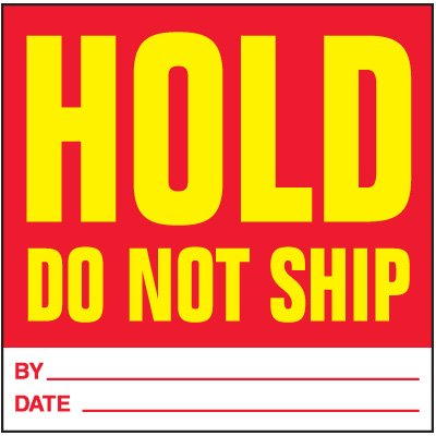 Hold Do Not Ship Handling Label