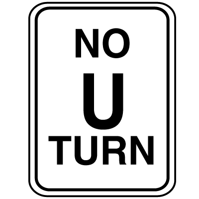 Parking Lot Signs - No U Turn